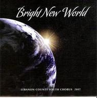 Bright New World CD by Lebanon County Youth Chorus