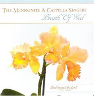 Breath Of God by Mennonite A Cappella Singers