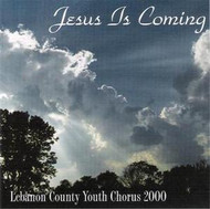 Jesus Is Coming CD by Lebanon County Youth Chorus