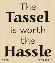 Tassel Worth The Hassle Greeting - 729E