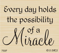 Every Day A Miracle Greeting - 750F