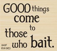 Good Things..Who Bait Greeting - 840F