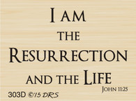 I Am The Resurrection Greeting - 303D