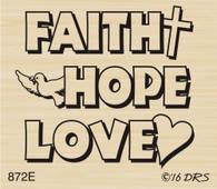 Faith Hope Love Greeting - 872E