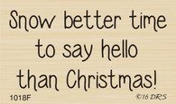 Say Hello At Christmas Greeting - 1018F