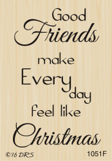 Friends Every Day Christmas Greeting - 1051F