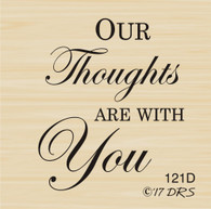 Our Thoughts With You Greeting - 121D
