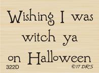 Witch Ya Halloween Greeting - 322D