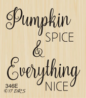 Pumpkin Spice Everything Nice Greeting - 346E