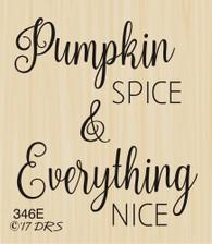 Pumpkin Spice Everything Nice Greeting - 346E