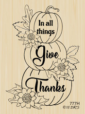 Give Thanks Pumpkin Stack - 777H
