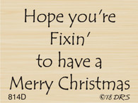 Fixin' Merry Christmas Greeting - 814D