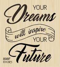 Dreams Inspire Future Greeting - 898F