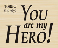 You Are My Hero Greeting - 1085C