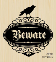 Beware Crow - 672G