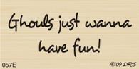 Ghouls Wanna Have Fun Greeting - 057E