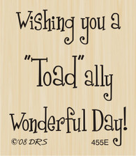 """Toad""ally Wonderful Day Greeting - 455E"