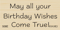 Birthday Wishes Come True Greeting - 508E
