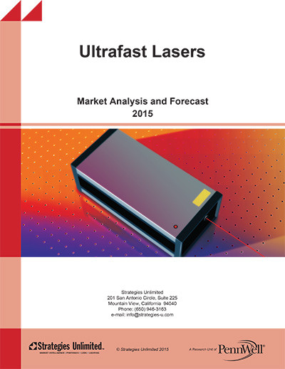 Ultrafast Lasers Market Analysis And Forecast 2015