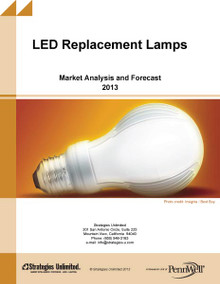 LED Replacement Lamps: Market Analysis and Forecast - 2013