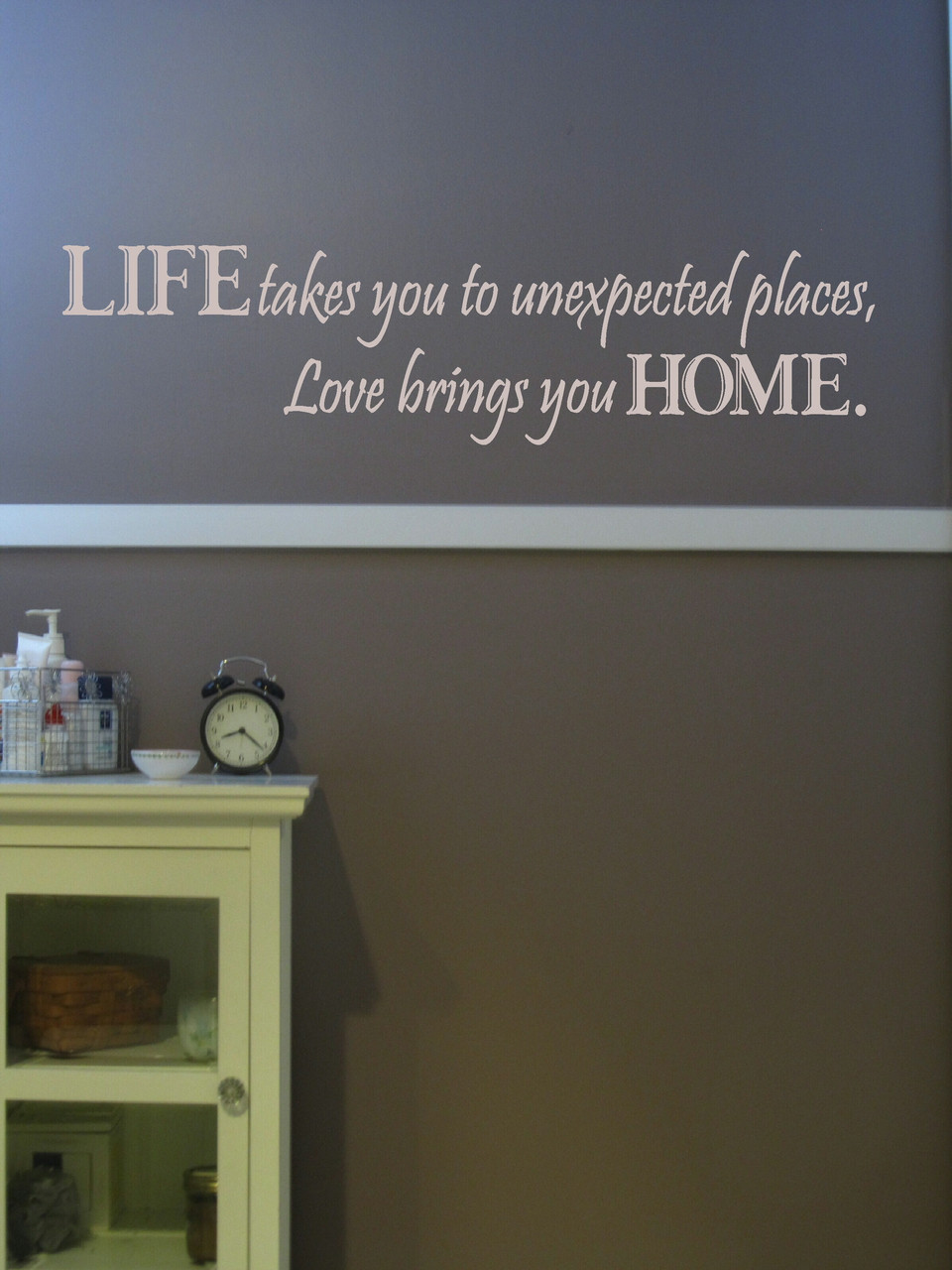 Life Takes You To Unexpected Places Love Home Quotes