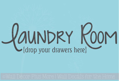 Laundry Room Drop Your Drawers Here Vinyl Wall Decal