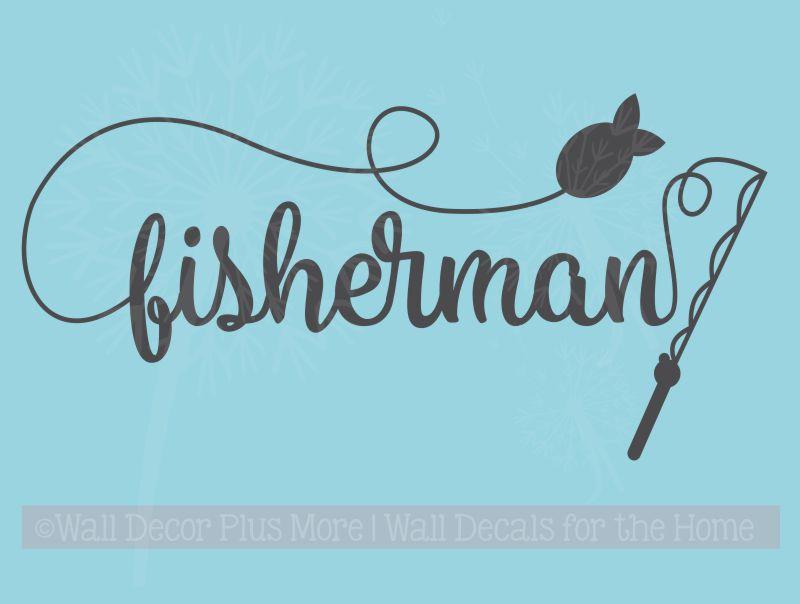 Fisherman Wall Lettering Vinyl Decal Sticker Fishing Pole