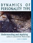 Dynamics of Personality Type: Understanding & Applying Jungs Cognitive Processes