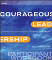 Courageous Leadership: A Program for Using Courage to Transform the Workplace Participant Workbook