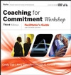 Coaching for Commitment : Facilitators Package
