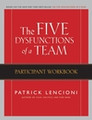 The Five Dysfunctions of a Team - Participant Workbook