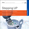 Stepping Up, A Road Map for New Supervisors, CD-ROM Included: Facilitator Guide