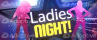 64 X 128 Ladies Night