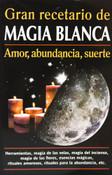 Gran recetario de magia blanca / Great White Magic Recipe