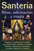 Santeria, Ritos, Adivinacion y magia / Santeria Rites, Divination and Magic
