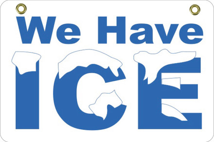 BS40 2 Way Sign - We have ICE