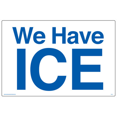 AS-10 Aluminum Sign - We Have ICE