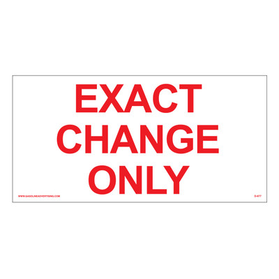 D-677 - EXACT CHANGE ONLY
