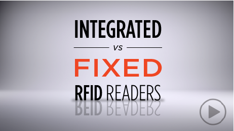 Integrated vs. Fixed RFID Readers