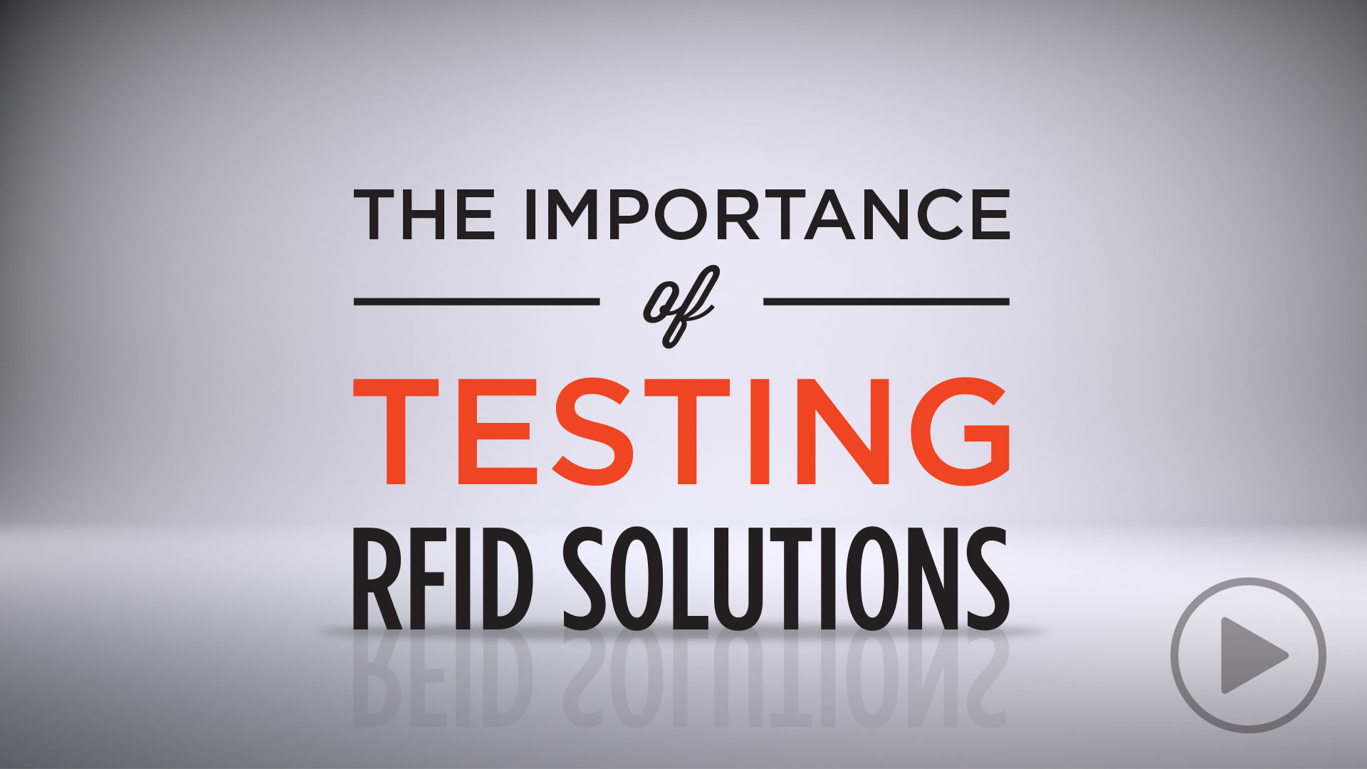 The Importance of Testing RFID Solutions