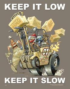 Fork Lift Driving - Keep it Low Keep it Slow - 24X32