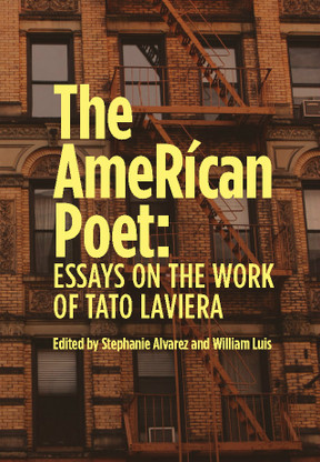The AmeRícan Poet: Essays on the Work of Tato Laviera Front Cover