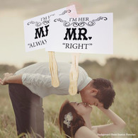 I'm Her Mr Right & I'm His Mrs Always Right Photo Props made your event special & memorable