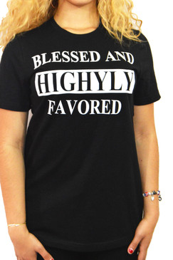 Black Blessed and Highly Favored Graphic tee Tshirt