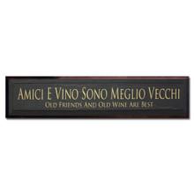 Amici E Vino Sono Meglio Vecchi - Old Friends And Old Wine Are Best