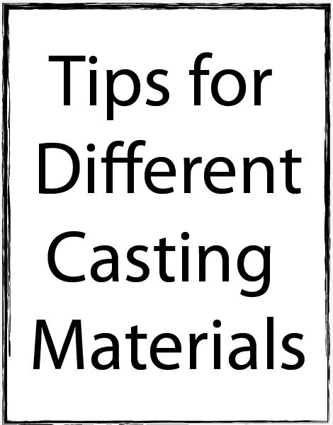 tips-for-different-casting-materials.jpg
