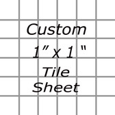 "Custom 1"" Tile Sheet"