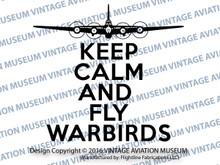 VAM KEEP CALM AND FLY WARBIRDS B-17 Flying Fortress Vinyl Sticker/Decal VSVAM1