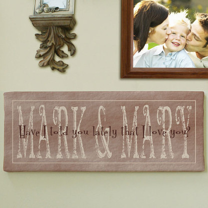 """""""Have I Told You Lately That I Love You"""" Personalized Wall Canvas Valentine's Day Gift"""