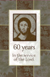 60 years in the service of the Lord